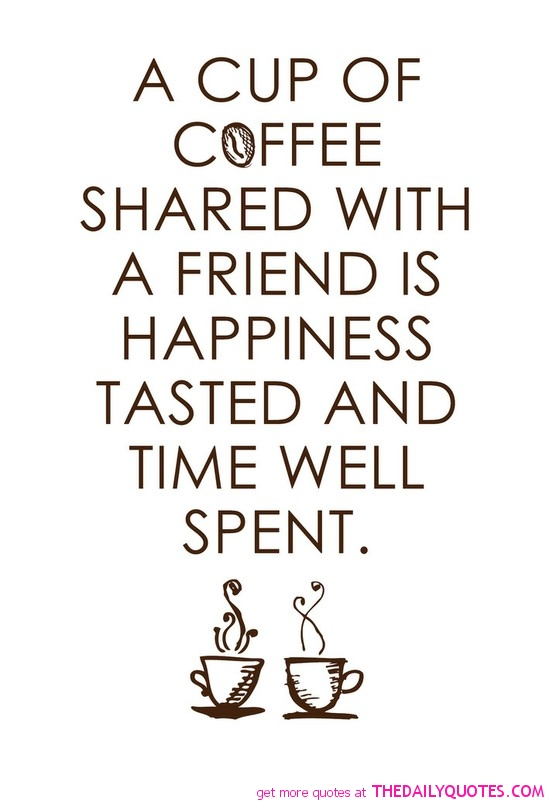 ... Love Coffee Quotes Friend Friendship Picture Pic Sayings  Tumblr_m5cqukeZt41rxmnwao1_400